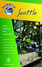 Hidden Seattle: Including Puget Sound, the Olympic Peninsula, and the San Juan Islands