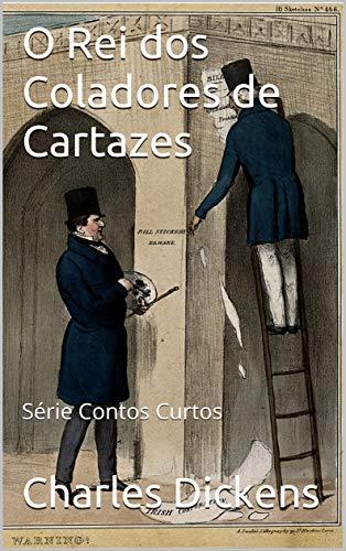 O Rei dos Coladores de Cartazes: Série Contos Curtos (Portuguese Edition)