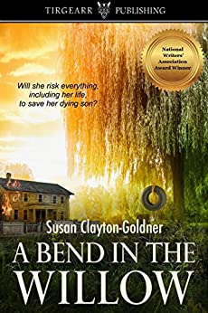 A Bend in the Willow by [Susan Clayton-Goldner]