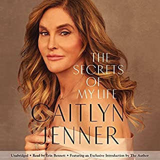 The Secrets of My Life     A History              By:                                                                                                                                 Caitlyn Jenner                               Narrated by:                                                                                                                                 Caitlyn Jenner - exclusive introduction,                                                                                        Erin Bennett                      Length: 8 hrs and 31 mins     732 ratings     Overall 3.9