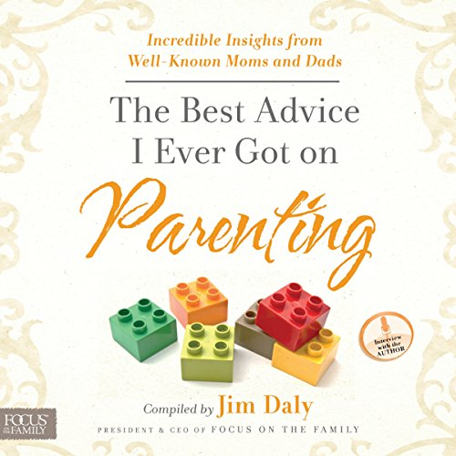 The Best Advice I Ever Got on Parenting audiobook cover art