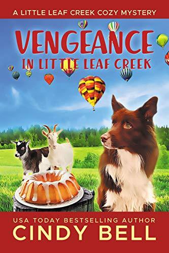 Vengeance in Little Leaf Creek (A Little Leaf Creek Cozy Mystery Book 5) by [Cindy Bell]