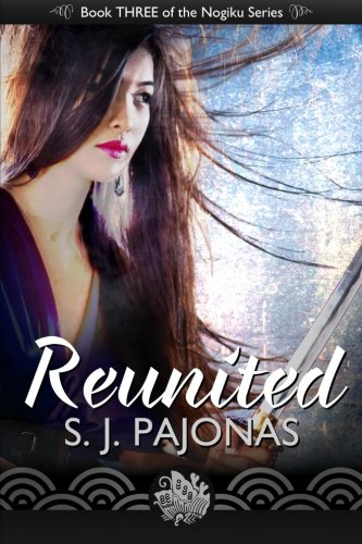 Reunited (The Nogiku Series) (Volume 3)