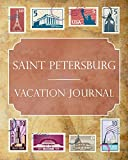 Saint Petersburg Vacation Journal: Blank Lined Saint Petersburg Travel Journal/Notebook/Diary Gift Idea for People Who Love to Travel