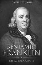 Benjamin Franklin: Die Autobiografie (German Edition)