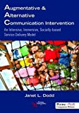 Augmentative and Alternative Communication Intervention: An Intensive, Immersive, Socially Based Service Delivery Model