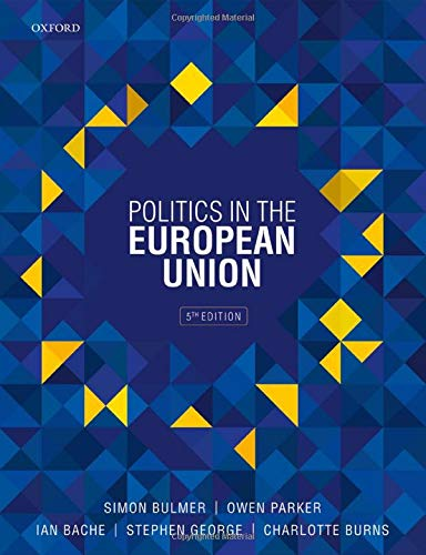 Compare Textbook Prices for Politics in the European Union 5 Edition ISBN 9780198820635 by Bulmer, Simon,Parker, Owen,Bache, Ian,George, Stephen,Burns, Charlotte