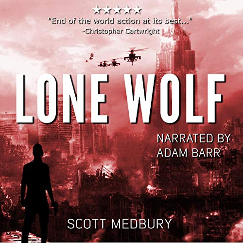 Lone Wolf     A Post-Apocalyptic Survival Thriller (America Falls - Occupied Territory Book 1)              By:                                                                                                                                 Scott Medbury                               Narrated by:                                                                                                                                 Adam Barr                      Length: 4 hrs and 38 mins     6 ratings     Overall 4.7