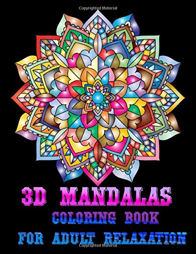 『3D Mandalas Coloring Book for Adult Relaxation: 50 Greatest Mandalas Coloring Book Adult Coloring Book 50 Mandala Images Stress Management Coloring Book For Relaxation,』のトップ画像
