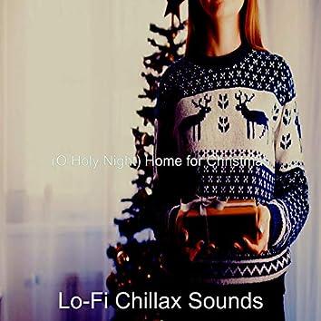 (O Holy Night) Home for Christmas