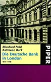 Die Deutsche Bank in London 1873-1998 - Manfred Pohl