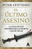 El Último Asesino: La caza de los hombres que mataron a Julio César: 43 (Ático Historia)