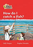 Level 5 - How do I catch a fish? (Collins Peapod Readers)