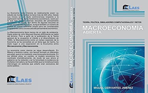 Macroeconomía abierta: Teoría, política, simuladores computacionales y retos (Colección textos de economía)