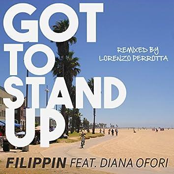 Got to Stand Up (Lorenzo Perrotta Remix)
