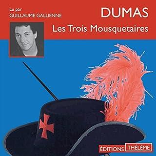 Les trois mousquetaires                   De :                                                                                                                                 Alexandre Dumas                               Lu par :                                                                                                                                 Guillaume Gallienne                      Durée : 8 h et 43 min     18 notations     Global 4,7