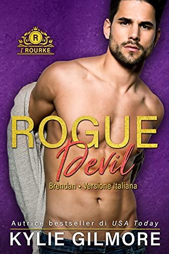 Rogue Devil - Brendan (versione italiana) (I Rourke Vol. 11) (Italian Edition)