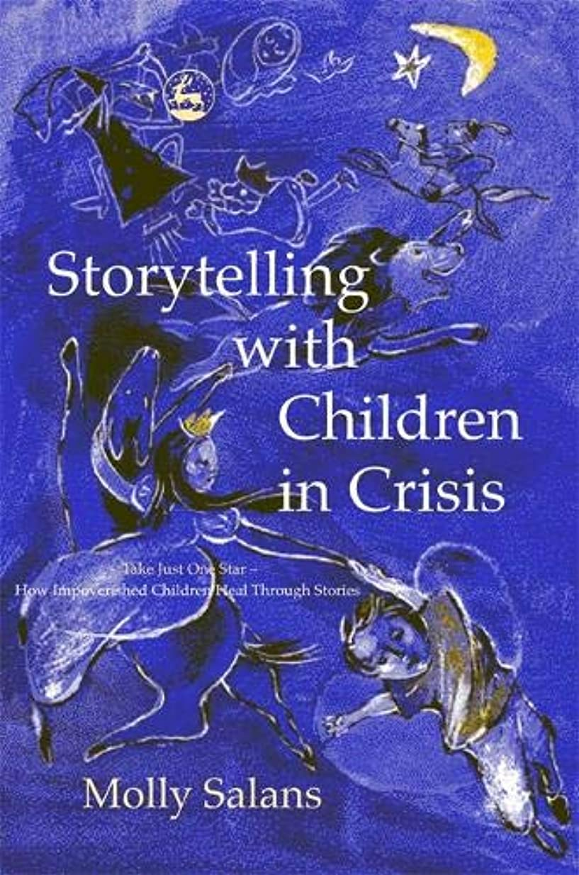 立ち向かうミット翻訳者Storytelling With Children in Crisis: Take Just One Star - How Impoverished Children Heal Through Stories