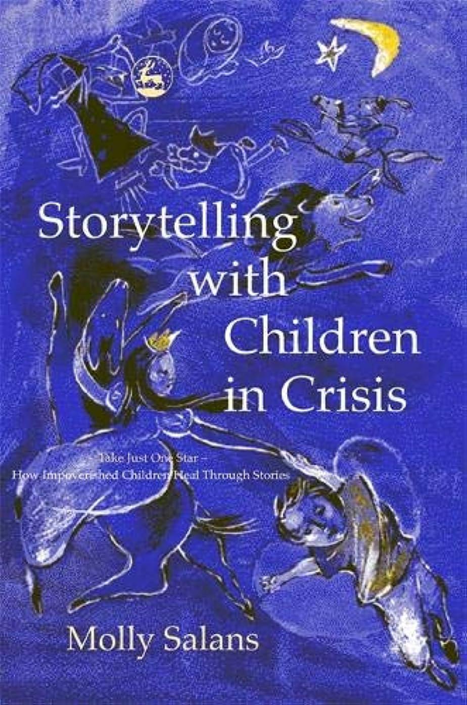 許される勝利した野菜Storytelling With Children in Crisis: Take Just One Star - How Impoverished Children Heal Through Stories