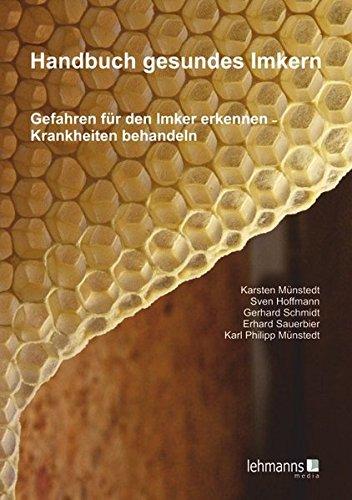 Handbuch gesundes Imkern: Gefahren für den Imker erkennen - Krankheiten behandeln