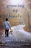 Image of Growing Up Lonely: Disconnection and Misconnection in the Lives of our Children