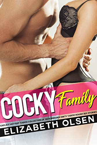 Cocky Family — Explicit Hottest Taboo Collection of 150 Forbidden Dirty Rough Erotic Sex Stories