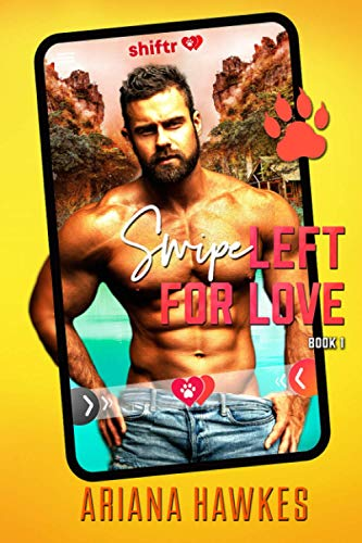 Shiftr: Swipe Left for Love (Book 1) (Shifter Dating App Romances, Band 1)