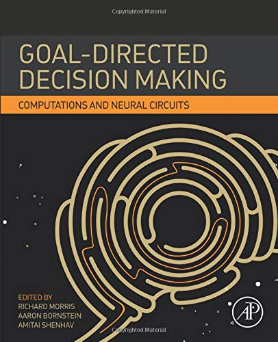 Goal-Directed Decision Making: Computations and Neural Circuits