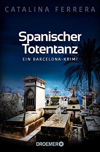 Spanischer Totentanz: Ein Barcelona-Krimi (Ein Fall für Karl Lindberg & Alex Diaz 2)