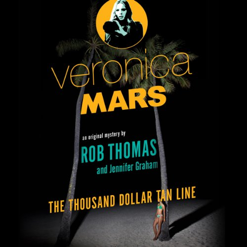 Veronica Mars: The Thousand-Dollar Tan Line audiobook cover art