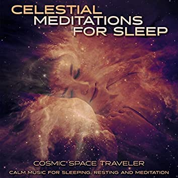 Celestial Meditations for Sleep: Calm Music for Sleeping, Resting and Meditation