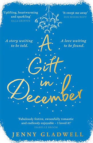 A Gift in December: An utterly romantic feel-good winter read