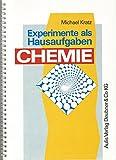 Experimente als Hausaufgaben Chemie - Michael Kratz