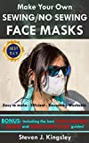 The ULTIMATE 3 in 1 DIY guide to: Homemade Face Masks, Hand Sanitizers and Household Disinfection: Including the most basic NO SEWING guide to making face masks, make yours in minutes!