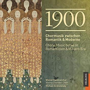 1900 Chormusik zwischen Romantik & Moderne / Choral Music between Romanticism & Modern Era