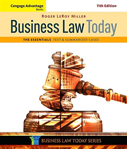 Compare Textbook Prices for Cengage Advantage Books: Business Law Today, The Essentials: Text and Summarized Cases 11 Edition ISBN 9781305574793 by Miller, Roger LeRoy