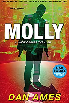 MOLLY: A Wade Carver Thriller (Florida Mystery Series) (The Wade Carver Thrillers Book 1) by [Dan Ames]