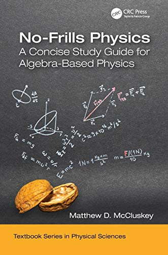 No-Frills Physics: A Concise Study Guide for Algebra-Based Physics (Textbook Series in Physical Sciences)