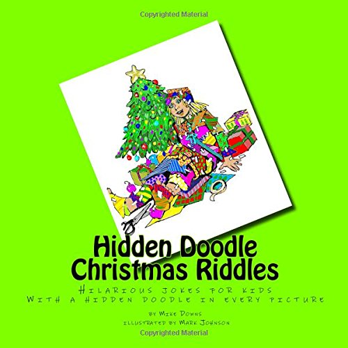 Ebook Download Hidden Doodle Christmas Riddles Hilarious Jokes For Kids With A Hidden Doodle In Every Picture Hidden Doodle Riddles Volume 1 By Mike Downs Jugsmec