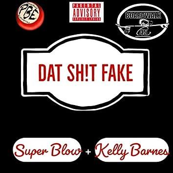 Dat Sh!t Fake (feat. Kelly Barnes)