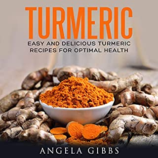 Turmeric: Easy and Delicious Turmeric Recipes for Optimal Health cover art