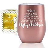 Onebttl Funny Mom Gifts from Daughter, Hijo, para cumpleaños, Navidad, vaso de vino de 12 onzas con tapa a prueba de derrames, taza de acero inoxidable – al menos You Don't Have Ugly Children