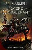 Corvis Rebaine T01 L'Ombre du conquérant: Corvis Rebaine (Fantasy) (French Edition)
