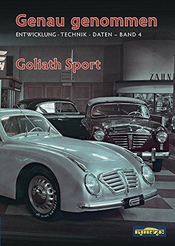 Genau genommen: Goliath Sport: Entwicklung · Technik · Daten (Genau genommen / Entwicklung · Technik · Daten von Borgward-, Goliath- und Lloyd-Fahrzeugen)