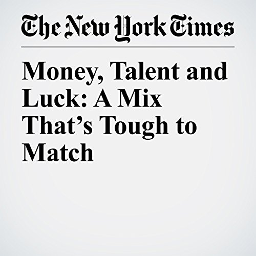 Money, Talent and Luck: A Mix That's Tough to Match audiobook cover art