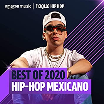 Best of 2020: Hip-Hop Mexicano