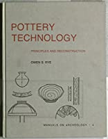Pottery Technology: Principles and Reconstruction