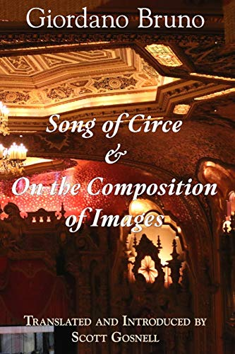 Song of Circe & On the Composition of Images: Two Books of the Art of Memory (Collected Works of Giordano Bruno)