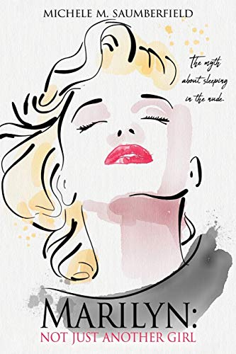Marilyn: Not Just Another Girl: The myth about sleeping in the nude.