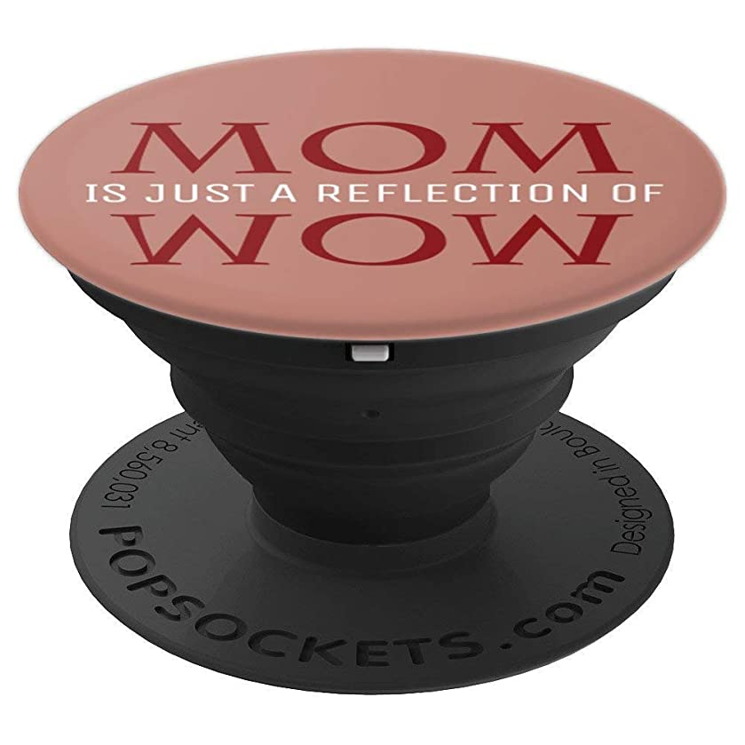 Mother Mom Gift Just A Reflection Of Wow Rose Gold Red - PopSockets Grip and Stand for Phones and Tablets